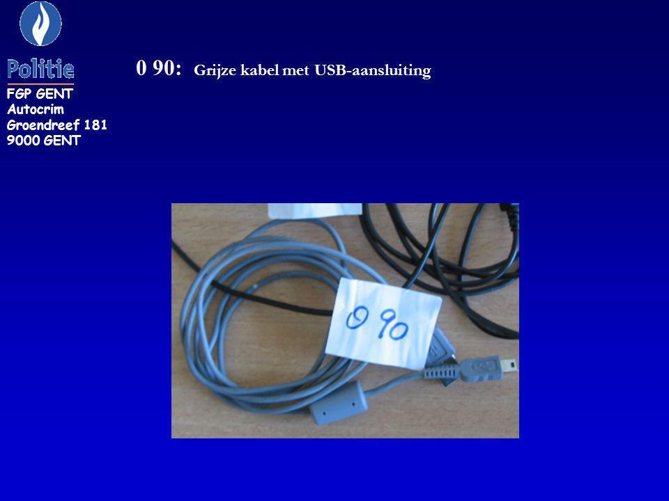 0 90: Grijze kabel met USB-aansluiting FGP GENT Autocrim Groendreef 181 9000 GENT