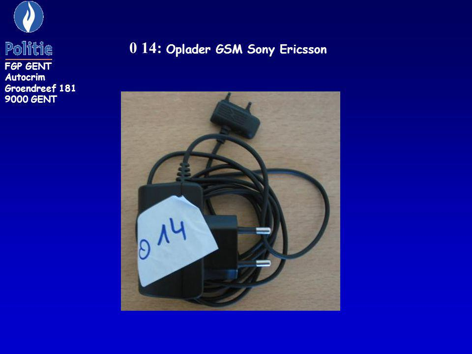 0 14: Oplader GSM Sony Ericsson FGP GENT Autocrim Groendreef 181 9000 GENT