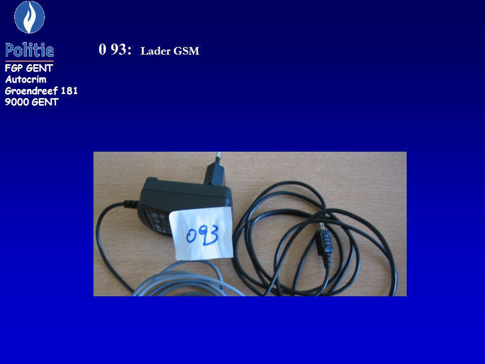 0 93: Lader GSM FGP GENT Autocrim Groendreef 181 9000 GENT