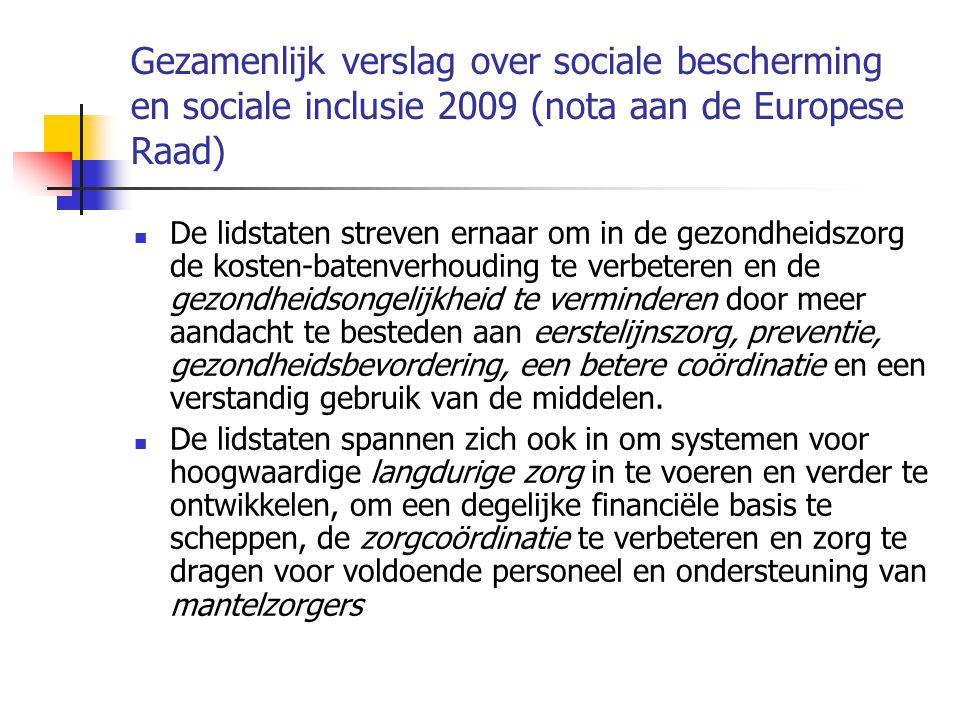 Gezamenlijk verslag over sociale bescherming en sociale inclusie 2009 (nota aan de Europese Raad)  De lidstaten streven ernaar om in de gezondheidszo