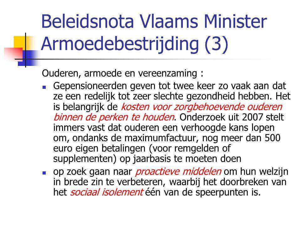Beleidsnota Vlaams Minister Armoedebestrijding (3) Ouderen, armoede en vereenzaming :  Gepensioneerden geven tot twee keer zo vaak aan dat ze een redelijk tot zeer slechte gezondheid hebben.