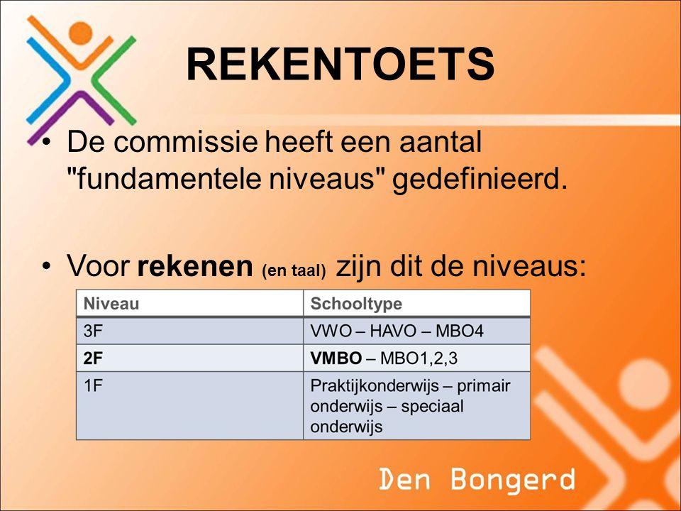 REKENTOETS •De commissie heeft een aantal fundamentele niveaus gedefinieerd.