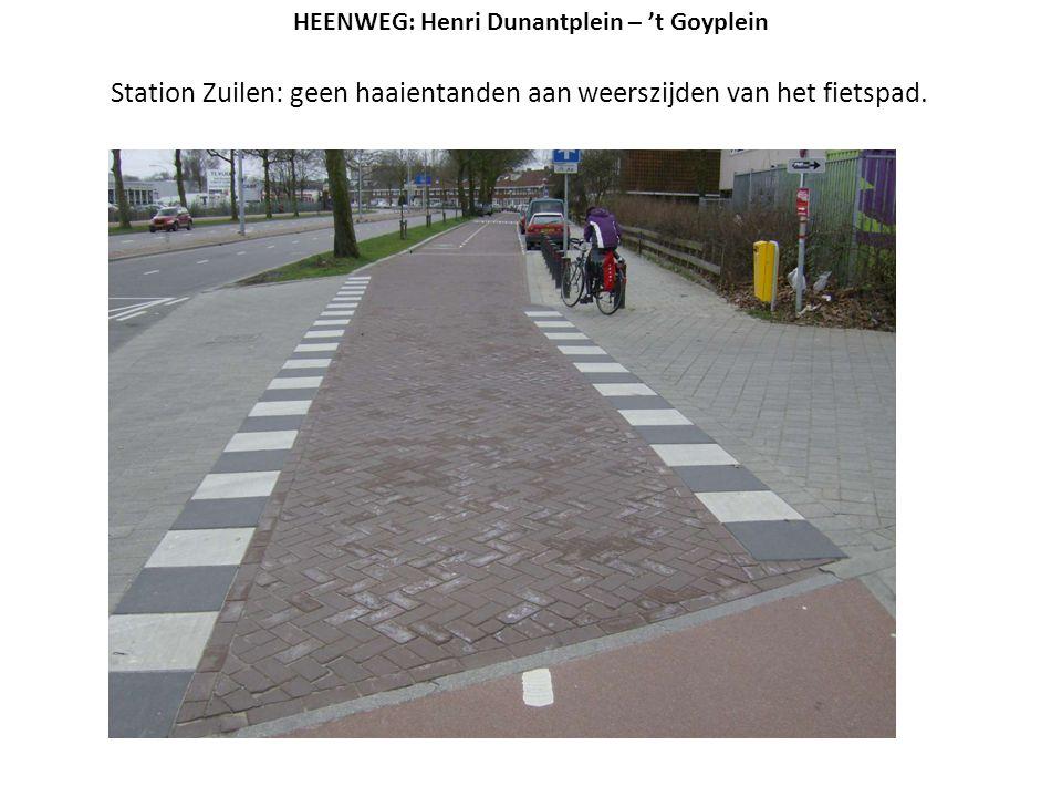Station Zuilen: geen haaientanden aan weerszijden van het fietspad. HEENWEG: Henri Dunantplein – 't Goyplein
