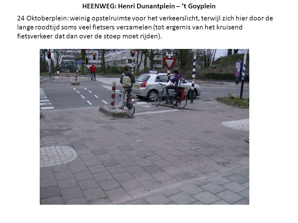 24 Oktoberplein: weinig opstelruimte voor het verkeerslicht, terwijl zich hier door de lange roodtijd soms veel fietsers verzamelen (tot ergernis van
