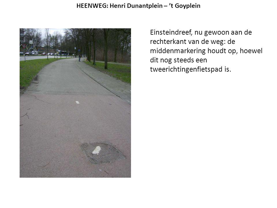Einsteindreef, nu gewoon aan de rechterkant van de weg: de middenmarkering houdt op, hoewel dit nog steeds een tweerichtingenfietspad is. HEENWEG: Hen