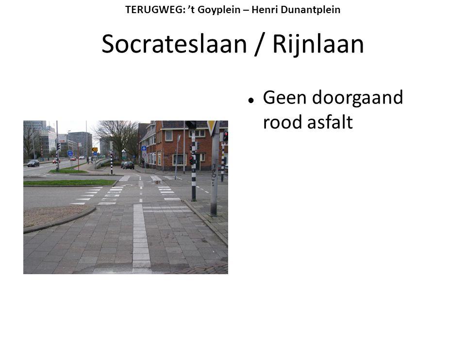 Socrateslaan / Rijnlaan  Geen doorgaand rood asfalt TERUGWEG: 't Goyplein – Henri Dunantplein