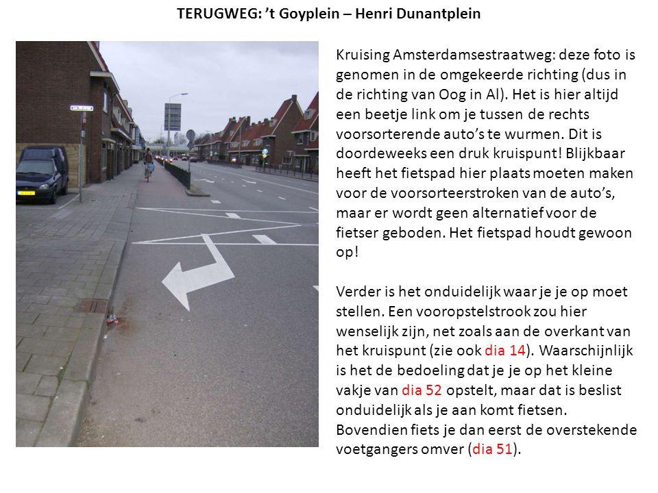 Kruising Amsterdamsestraatweg: deze foto is genomen in de omgekeerde richting (dus in de richting van Oog in Al). Het is hier altijd een beetje link o