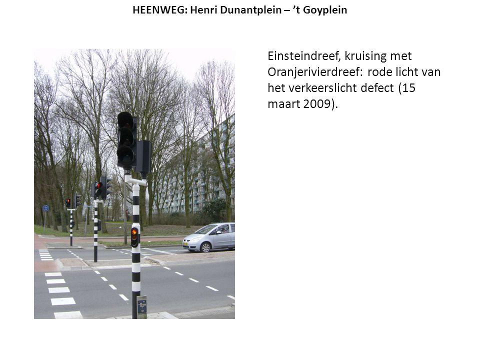 Einsteindreef, kruising met Oranjerivierdreef: rode licht van het verkeerslicht defect (15 maart 2009). HEENWEG: Henri Dunantplein – 't Goyplein