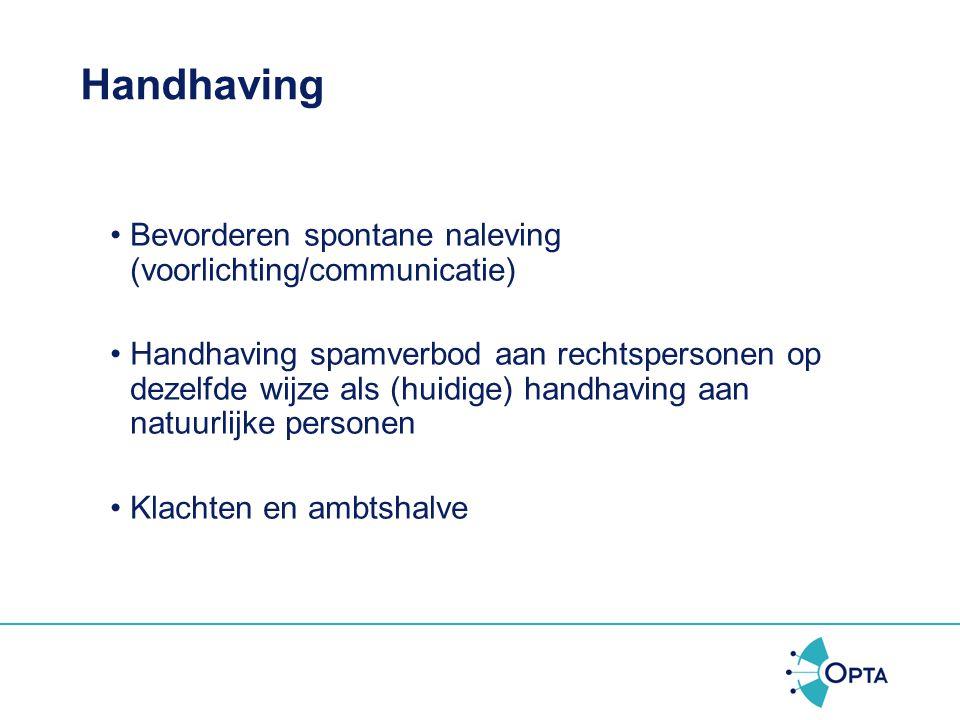 Spamverbod www.spamklacht.nl Klachten ingediend door natuurlijke personen (per 1 oktober 2009 ook door bedrijven) m.b.t. geen toestemming gegeven, het