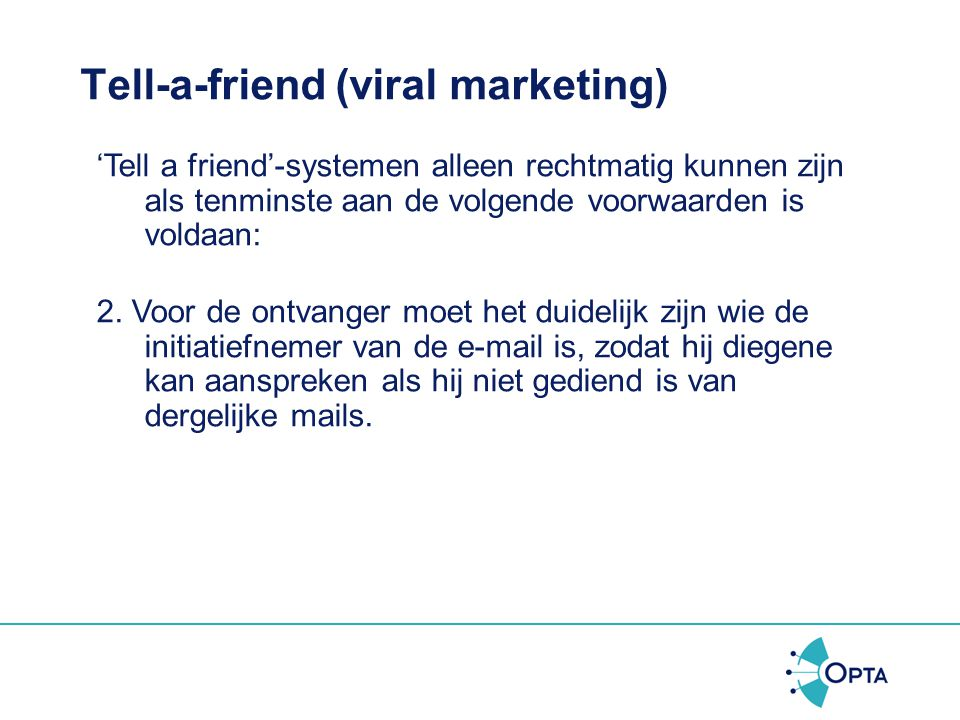 Tell-a-friend (viral marketing)...de website stelt hier geen (kans op) beloning tegenover...