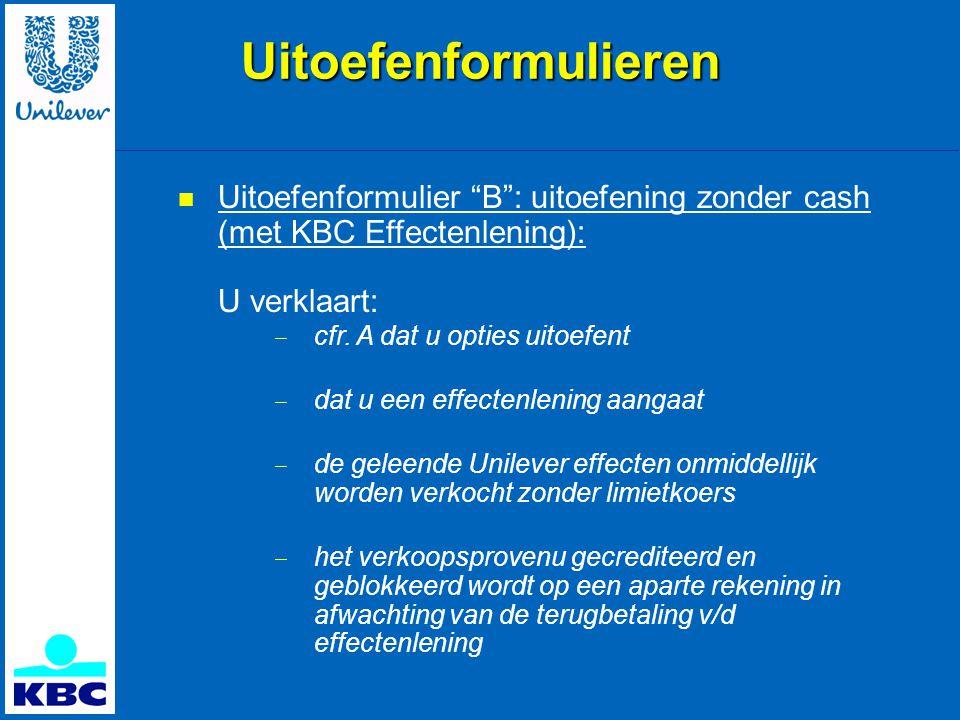  Uitoefenformulier B : uitoefening zonder cash (met KBC Effectenlening): U verklaart:  cfr.