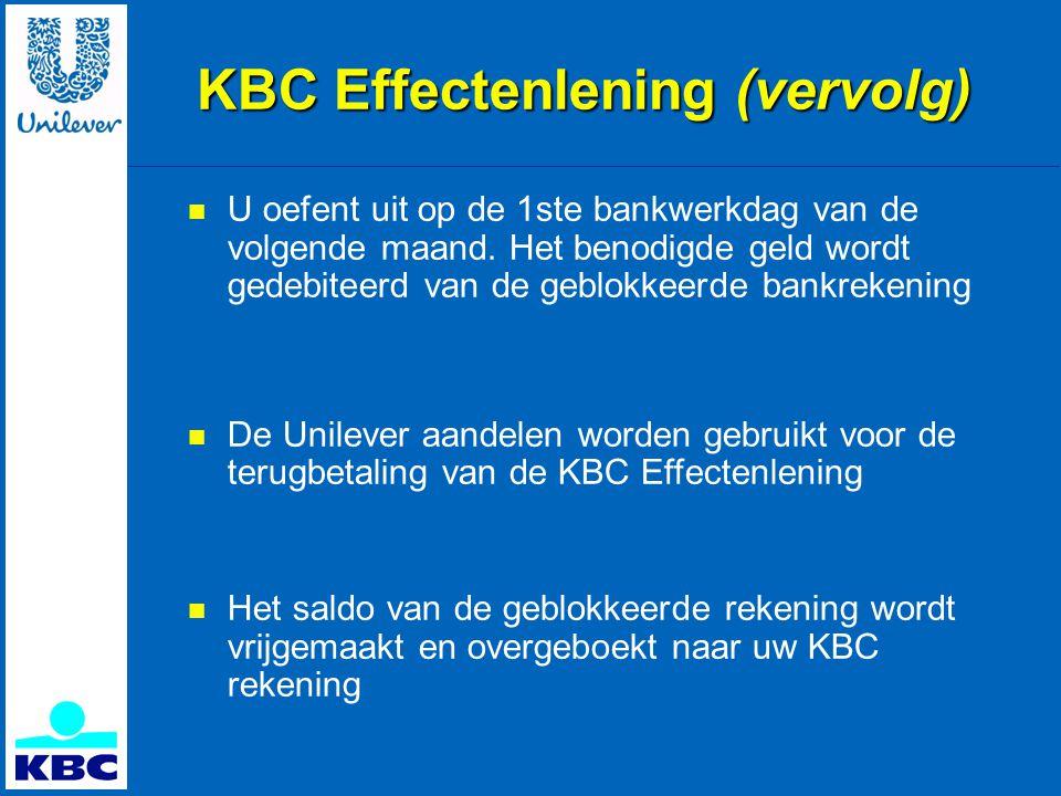 KBC Effectenlening (vervolg)  U oefent uit op de 1ste bankwerkdag van de volgende maand.