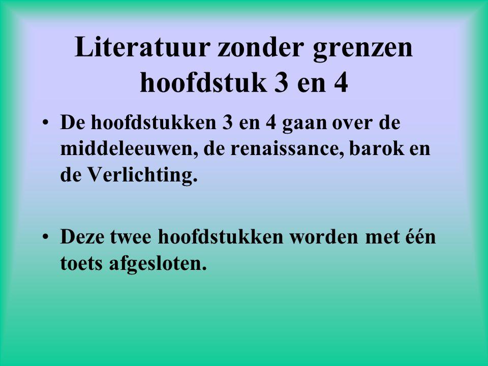 Literatuur zonder grenzen hoofdstuk 3 en 4 •De hoofdstukken 3 en 4 gaan over de middeleeuwen, de renaissance, barok en de Verlichting.
