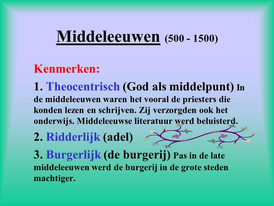 Middeleeuwen (500 - 1500) Kenmerken: 1.
