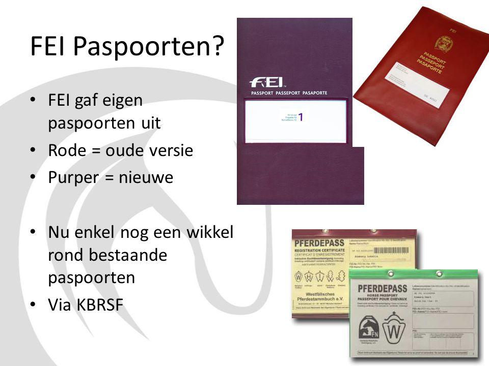 FEI Paspoorten? • FEI gaf eigen paspoorten uit • Rode = oude versie • Purper = nieuwe • Nu enkel nog een wikkel rond bestaande paspoorten • Via KBRSF