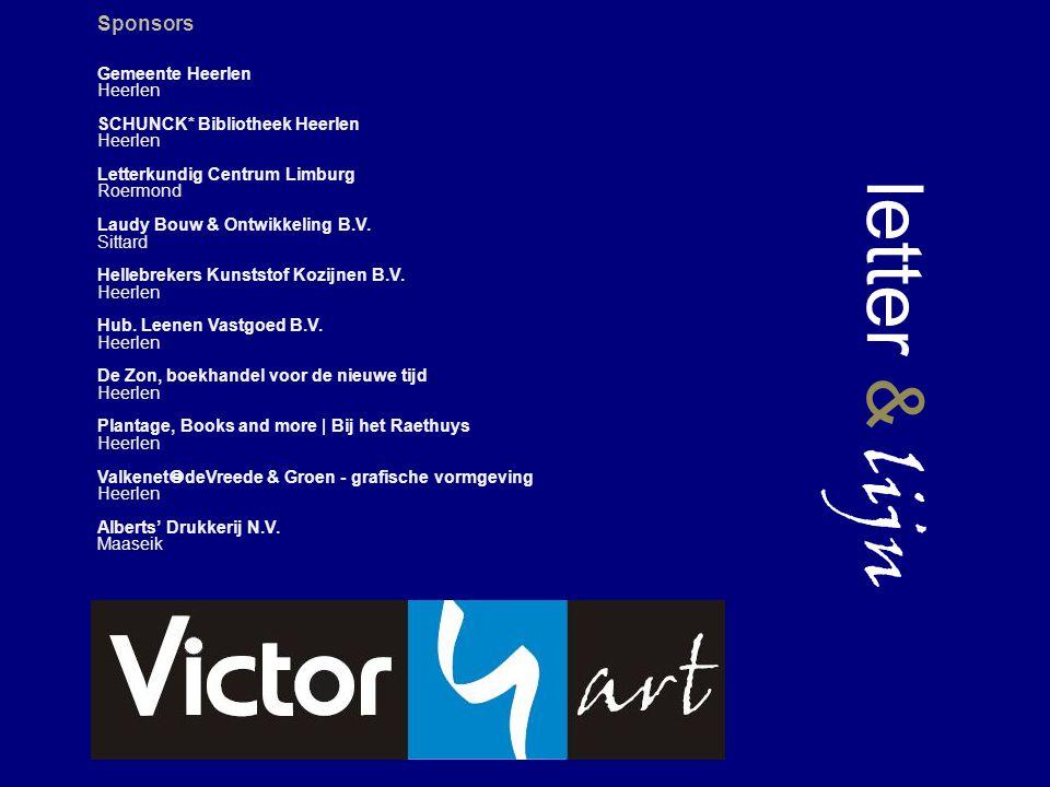 letter & lijn Sponsors Gemeente Heerlen Heerlen SCHUNCK* Bibliotheek Heerlen Heerlen Letterkundig Centrum Limburg Roermond Laudy Bouw & Ontwikkeling B