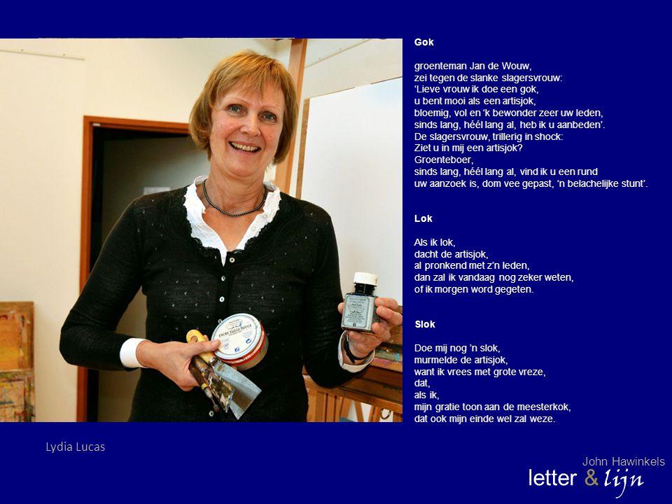 letter & lijn Gok groenteman Jan de Wouw, zei tegen de slanke slagersvrouw: 'Lieve vrouw ik doe een gok, u bent mooi als een artisjok, bloemig, vol en
