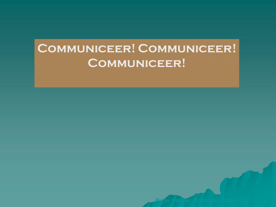 Communiceer! Communiceer! Communiceer! Peter Samyn -Directeur P&O – FOD VVVL