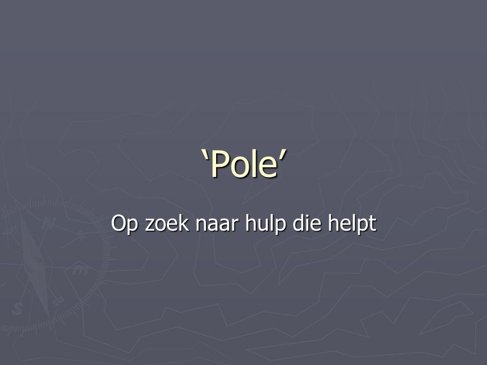 'Pole' Op zoek naar hulp die helpt