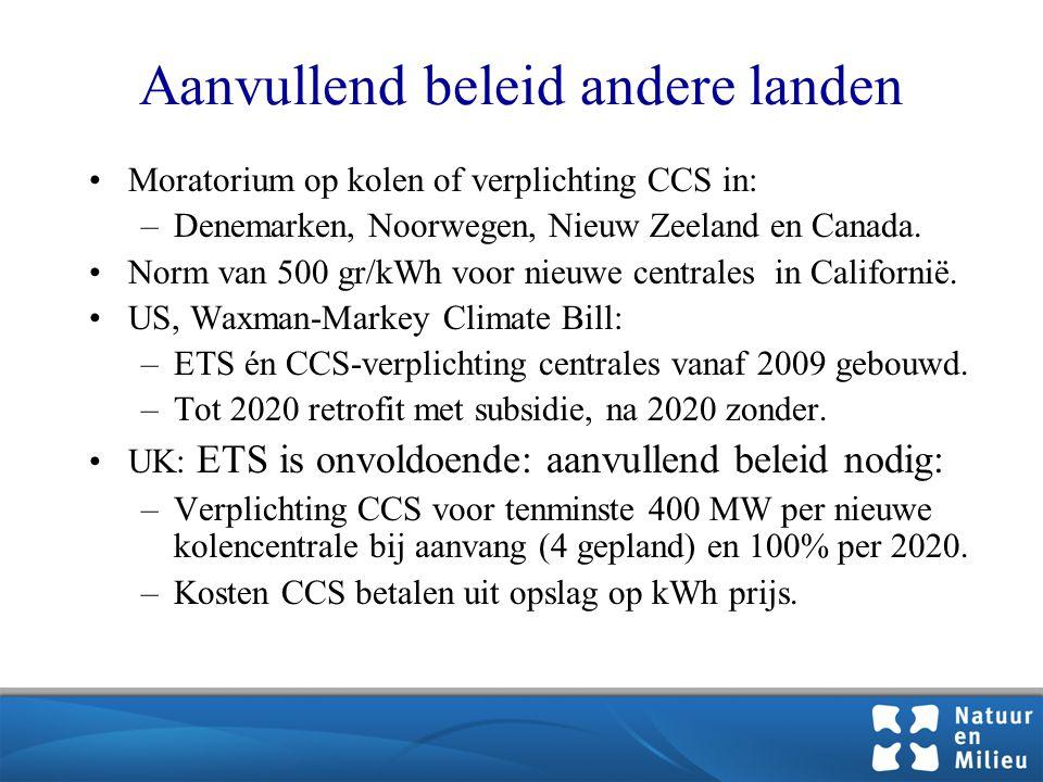 Aanvullend beleid andere landen •Moratorium op kolen of verplichting CCS in: –Denemarken, Noorwegen, Nieuw Zeeland en Canada.