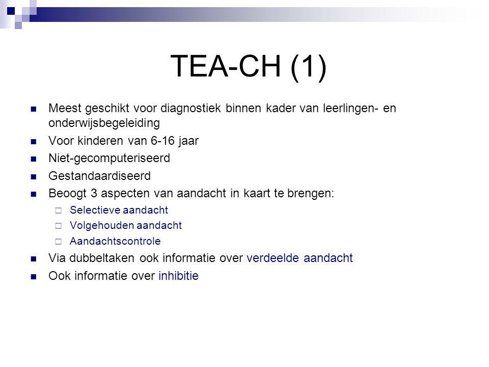 TEA-CH (1)  Meest geschikt voor diagnostiek binnen kader van leerlingen- en onderwijsbegeleiding  Voor kinderen van 6-16 jaar  Niet-gecomputeriseer