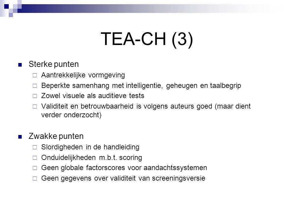 TEA-CH (3)  Sterke punten  Aantrekkelijke vormgeving  Beperkte samenhang met intelligentie, geheugen en taalbegrip  Zowel visuele als auditieve te