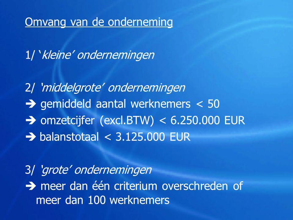  micro-economische analyse (op individueel bedrijfsniveau)  macro-economische analyse (geheel van Belgische ondernemingen / per bedrijfstak-sector) Vb.