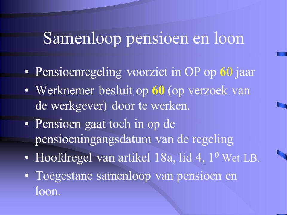 Vervroegen voor de pensioeningangsdatum •Pensioen is een inkomensvoorziening ter vervanging van het weggevallen inkomen •Pensioenuitkeringen mogen eer