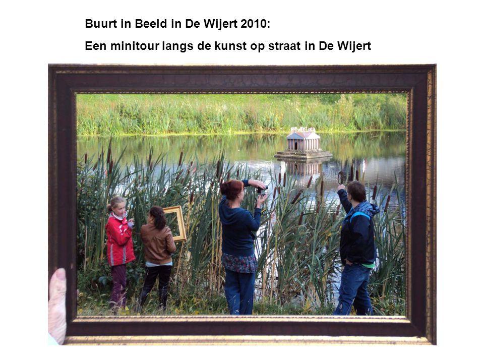 Buurt in Beeld in De Wijert 2010: Een minitour langs de kunst op straat in De Wijert