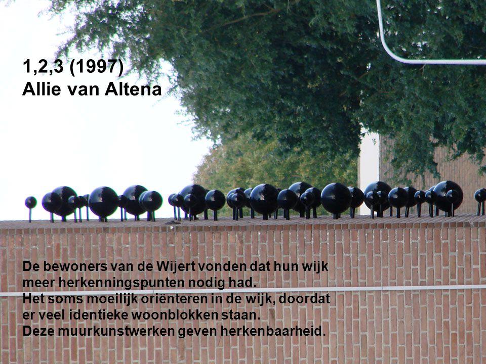 1,2,3 (1997) Allie van Altena De bewoners van de Wijert vonden dat hun wijk meer herkenningspunten nodig had. Het soms moeilijk oriënteren in de wijk,