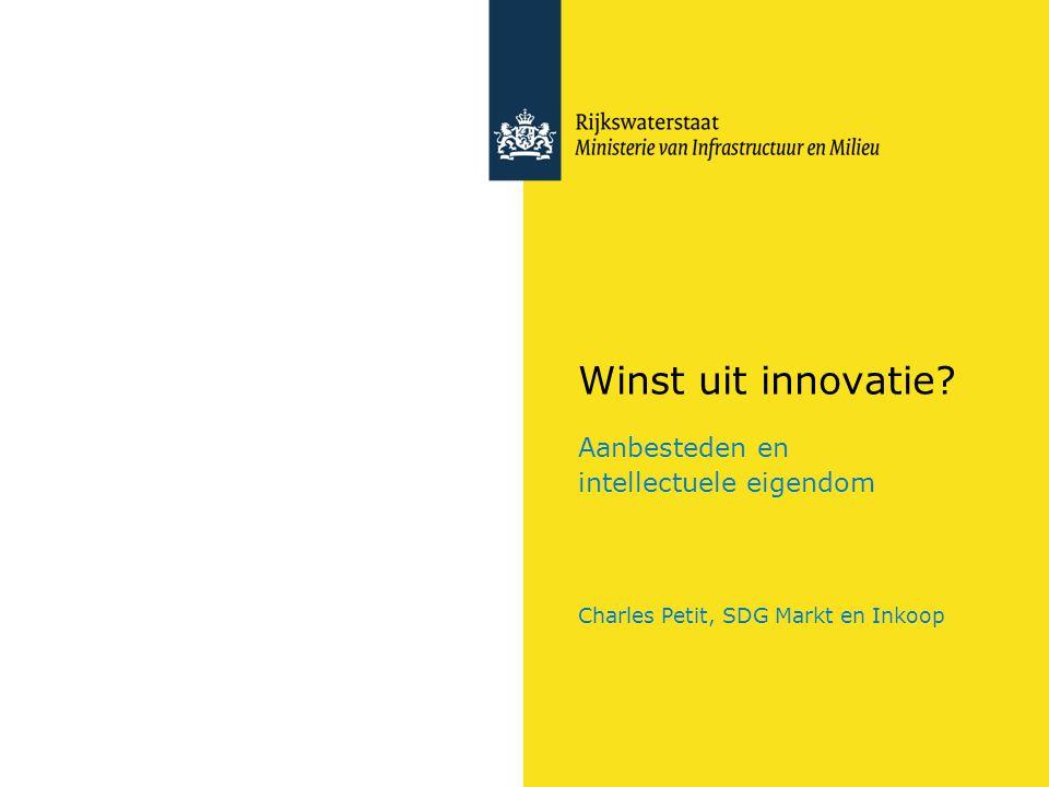 Winst uit innovatie? Aanbesteden en intellectuele eigendom Charles Petit, SDG Markt en Inkoop