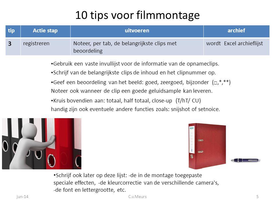 10 tips voor filmmontage tipActie stapuitvoerenarchief 3 registrerenNoteer, per tab, de belangrijkste clips met beoordeling wordt Excel archieflijst •
