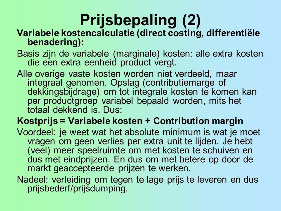 Prijsbepaling (3) Bepalen van winst: 1.Kostprijs-plusmethode, mark-up pricing; vaste winstopslag per productcategorie (eventueel gedifferentieerde opslag percentages i.v.m.