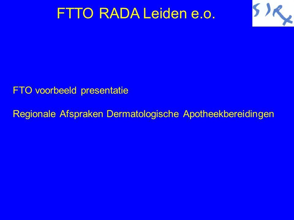 FTO voorbeeld presentatie Regionale Afspraken Dermatologische Apotheekbereidingen FTTO RADA Leiden e.o.