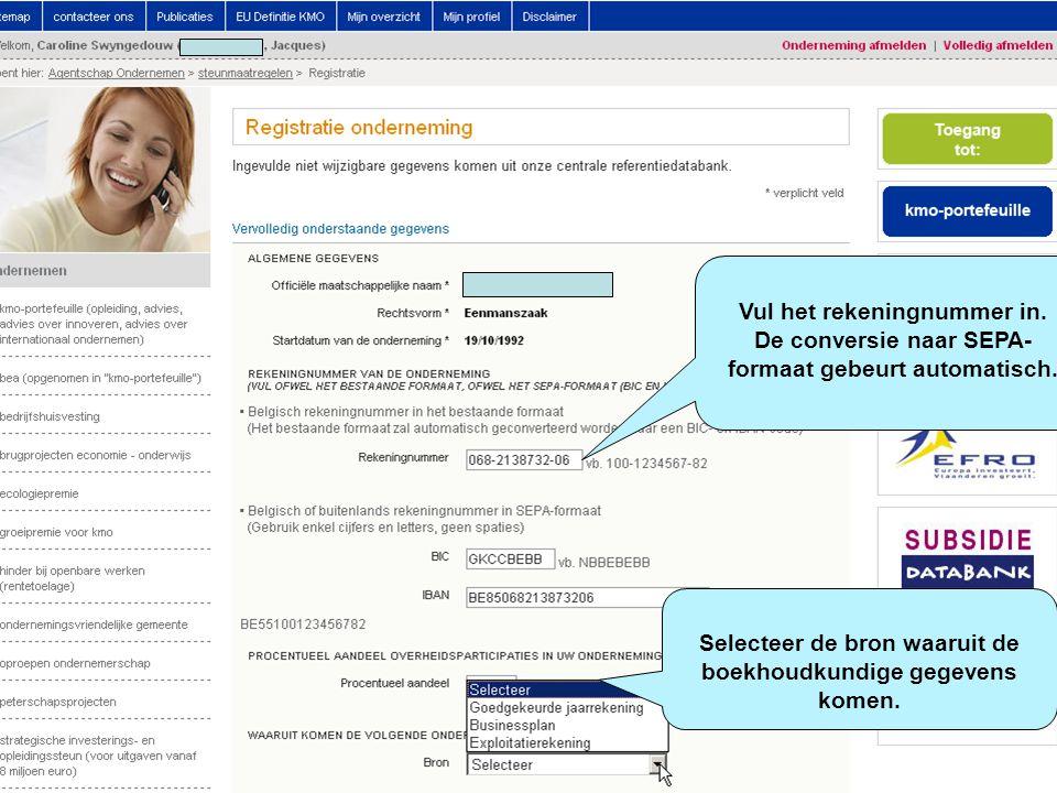 Vul het rekeningnummer in. De conversie naar SEPA- formaat gebeurt automatisch. Selecteer de bron waaruit de boekhoudkundige gegevens komen.