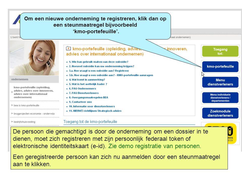 De persoon die gemachtigd is door de onderneming om een dossier in te dienen, moet zich registreren met zijn persoonlijk federaal token of elektronisc