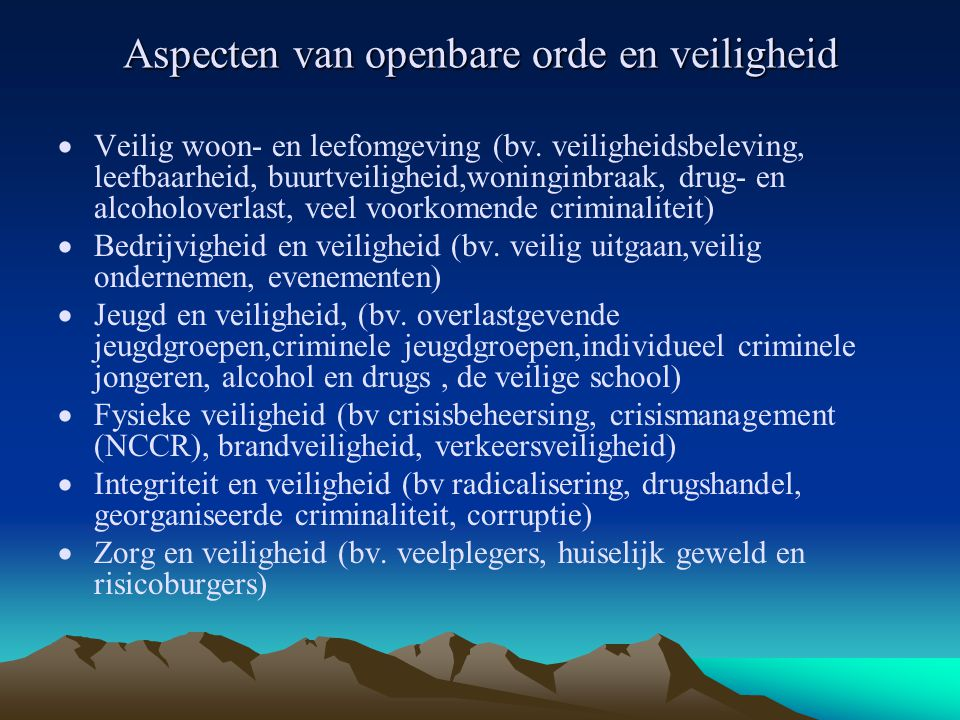 Aspecten van openbare orde en veiligheid  Veilig woon- en leefomgeving (bv.
