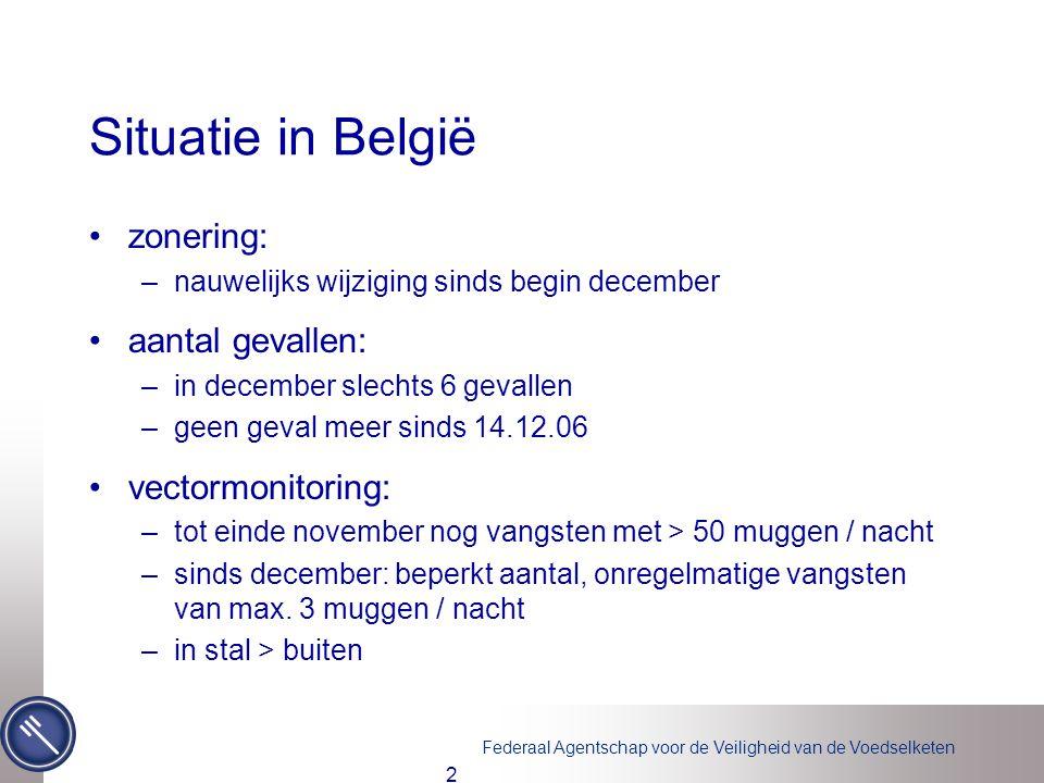 2 Situatie in België •zonering: –nauwelijks wijziging sinds begin december •aantal gevallen: –in december slechts 6 gevallen –geen geval meer sinds 14.12.06 •vectormonitoring: –tot einde november nog vangsten met > 50 muggen / nacht –sinds december: beperkt aantal, onregelmatige vangsten van max.