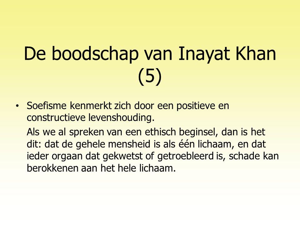 De boodschap van Inayat Khan (5) • Soefisme kenmerkt zich door een positieve en constructieve levenshouding.
