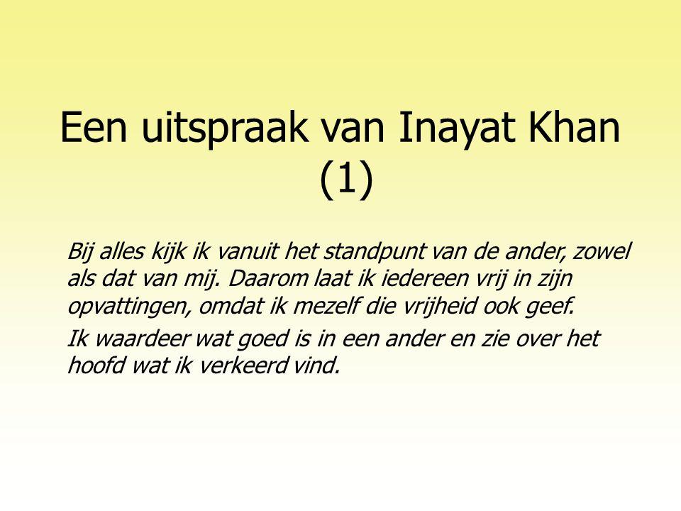 Een uitspraak van Inayat Khan (1) Bij alles kijk ik vanuit het standpunt van de ander, zowel als dat van mij.