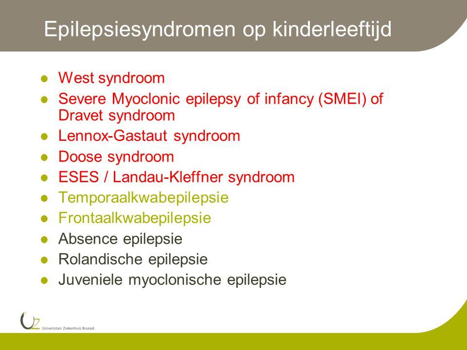 Epilepsiesyndromen op kinderleeftijd  West syndroom  Severe Myoclonic epilepsy of infancy (SMEI) of Dravet syndroom  Lennox-Gastaut syndroom  Doose syndroom  ESES / Landau-Kleffner syndroom  Temporaalkwabepilepsie  Frontaalkwabepilepsie  Absence epilepsie  Rolandische epilepsie  Juveniele myoclonische epilepsie