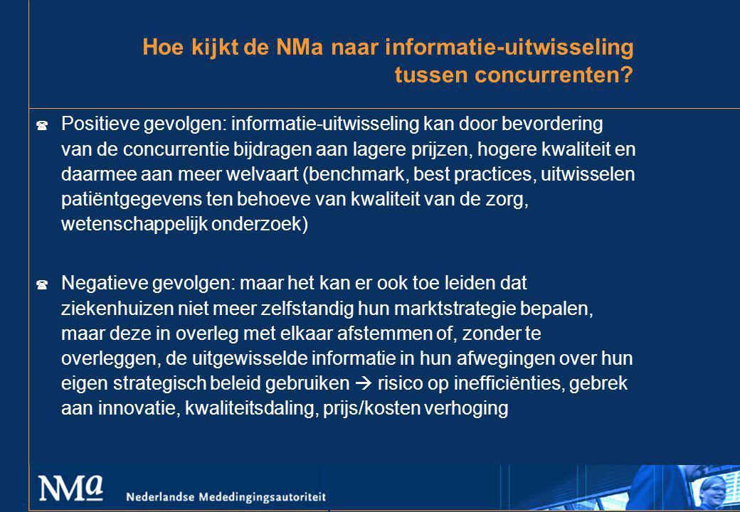 Hoe kijkt de NMa naar informatie-uitwisseling tussen concurrenten? ( Positieve gevolgen: informatie-uitwisseling kan door bevordering van de concurren