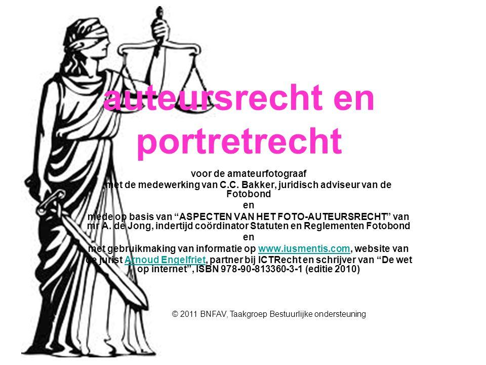 """auteursrecht en portretrecht voor de amateurfotograaf met de medewerking van C.C. Bakker, juridisch adviseur van de Fotobond en mede op basis van """"ASP"""