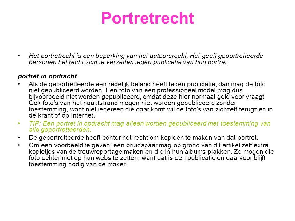 Portretrecht •Het portretrecht is een beperking van het auteursrecht. Het geeft geportretteerde personen het recht zich te verzetten tegen publicatie