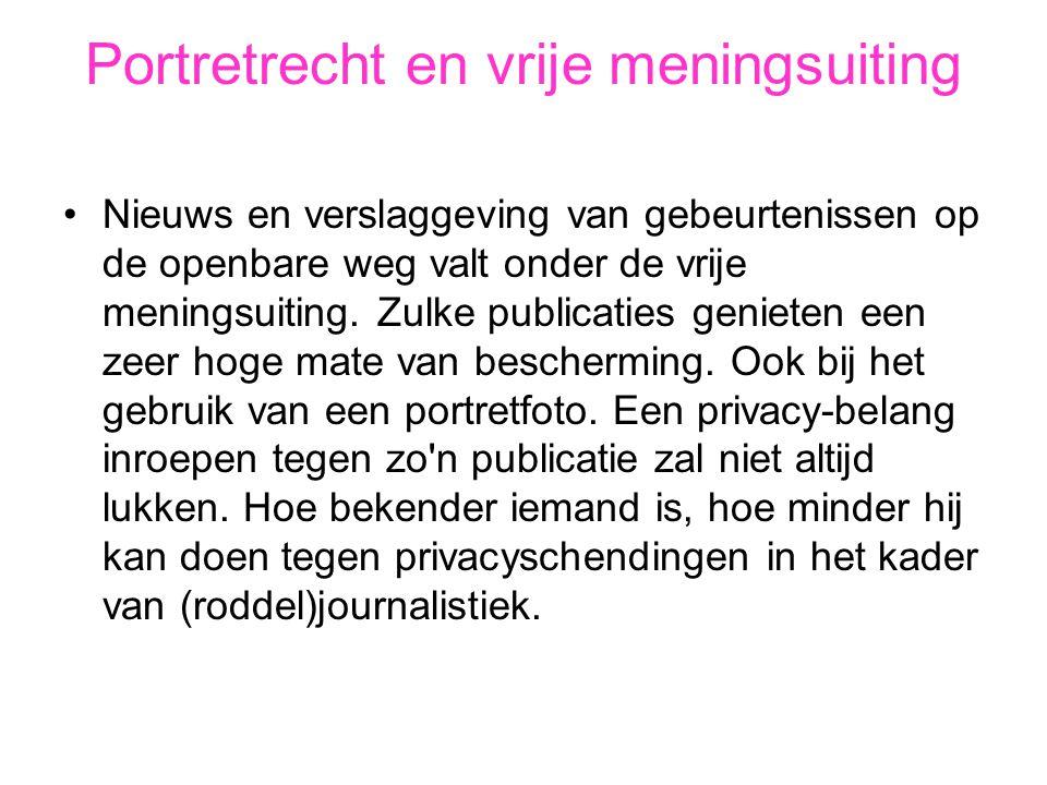 Portretrecht en vrije meningsuiting •Nieuws en verslaggeving van gebeurtenissen op de openbare weg valt onder de vrije meningsuiting. Zulke publicatie