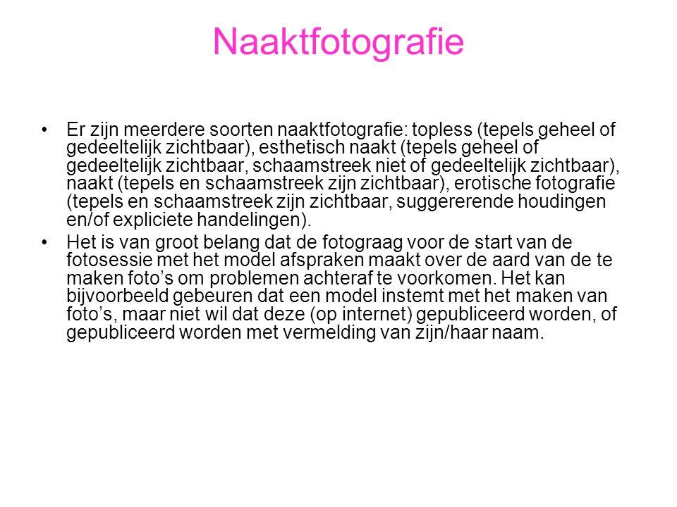 Naaktfotografie •Er zijn meerdere soorten naaktfotografie: topless (tepels geheel of gedeeltelijk zichtbaar), esthetisch naakt (tepels geheel of gedee