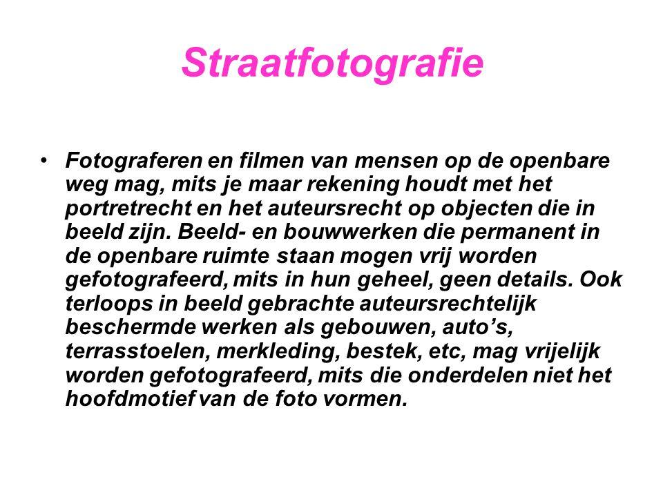 Straatfotografie •Fotograferen en filmen van mensen op de openbare weg mag, mits je maar rekening houdt met het portretrecht en het auteursrecht op ob