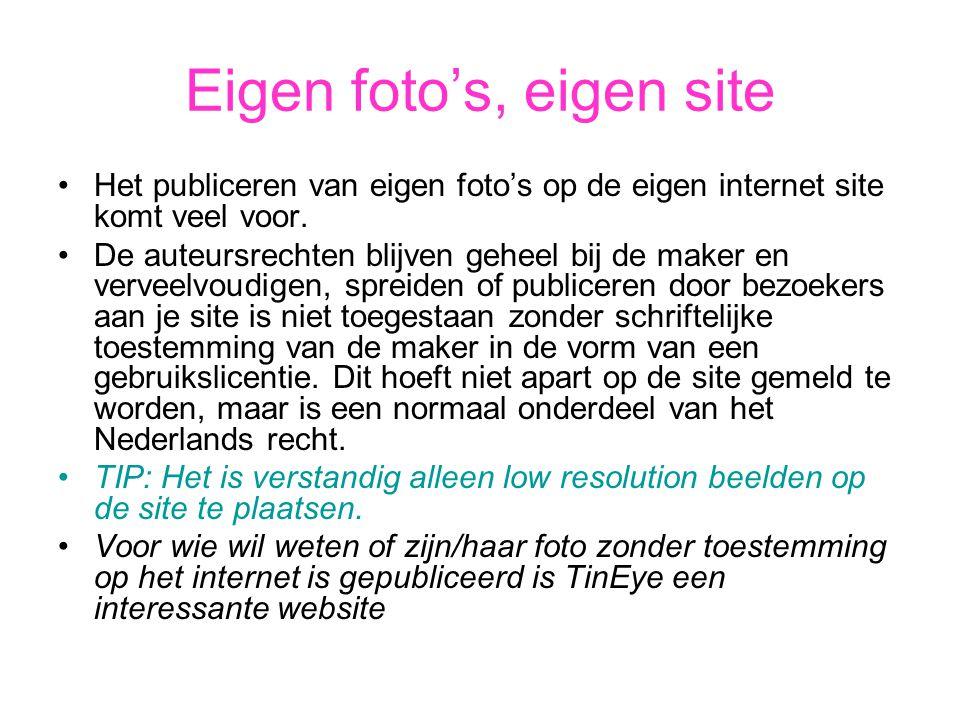 Eigen foto's, eigen site •Het publiceren van eigen foto's op de eigen internet site komt veel voor. •De auteursrechten blijven geheel bij de maker en