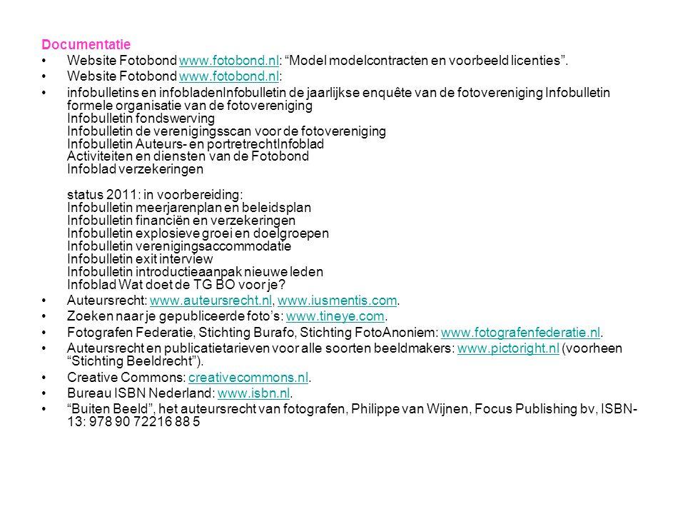 """Documentatie •Website Fotobond www.fotobond.nl: """"Model modelcontracten en voorbeeld licenties"""".www.fotobond.nl •Website Fotobond www.fotobond.nl:www.f"""
