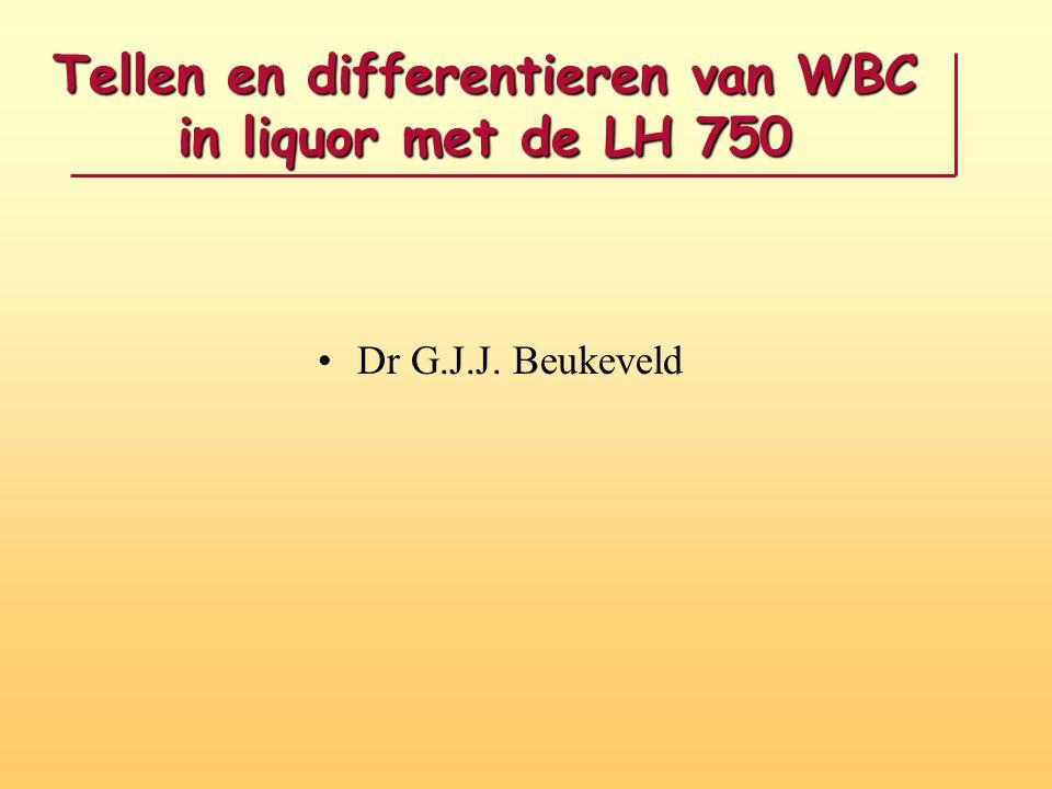 Tellen en differentieren van WBC in liquor met de LH 750 •Dr G.J.J. Beukeveld